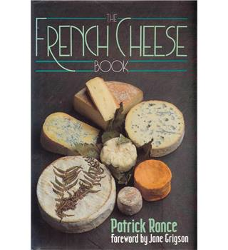 The French Cheese Book - Patrick Rance - 1st Edition