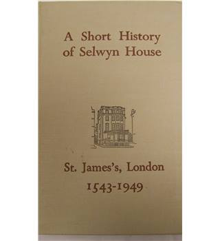 A Short History of Selwyn House  ( St. James;s London)
