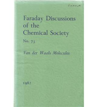 Faraday Discussions of the Chemical Society No. 73: Van der Waals Molecules