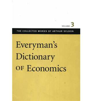 Everyman's dictionary of economics Volume 3