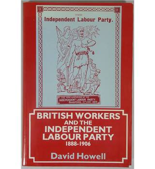 British workers and the Independent Labour Party, 1888-1906