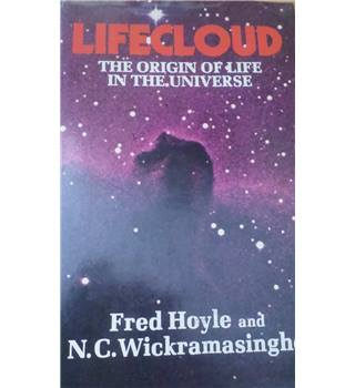 Lifecloud : The Origin of Life in the Universe (1978) by  Hoyle and Wickramsinghe
