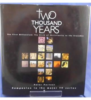 Two Thousand Years The First Millennium The birth of Christianity To The Crusades