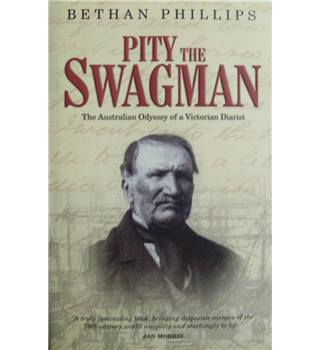 Pity the Swagman-The Australian Odyssey of a Victorian Diarist