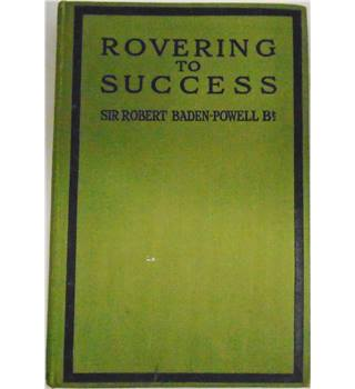 Rovering to Success - Sir Robert Baden-Powell