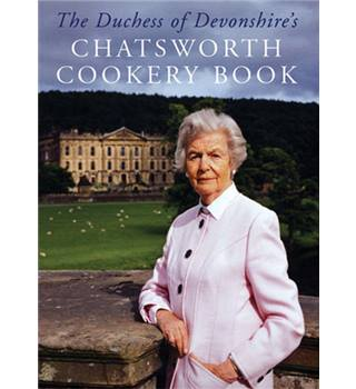 The Duchess of Devonshire's Chatsworth Cookery Book - Signed Copy