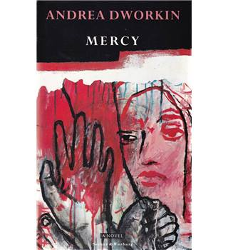 Mercy - Andrea Dworkin - 1st GB Edition