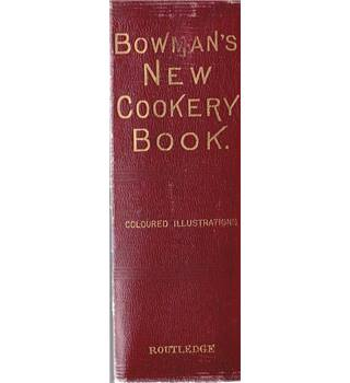 The New Cookery Book - Anne Bowman - 1880
