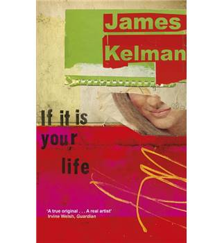 If It Is Your Life - James Kelman - 1st Edition