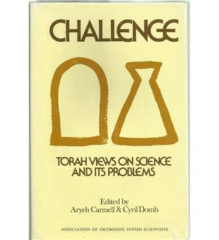 Challenge, Torah Views on Science and Its Problems
