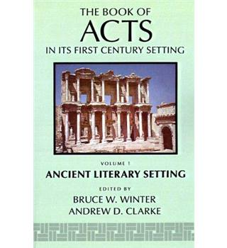 The Book of Acts in its First Century Setting: Volume 1, The Book of Acts in its Ancient Literary Setting