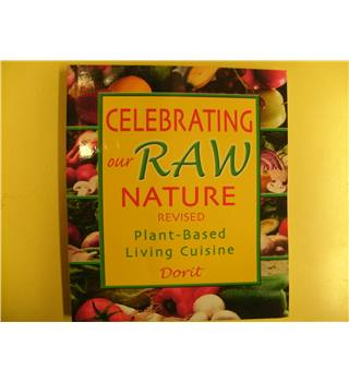 Celebrating our raw nature, revised