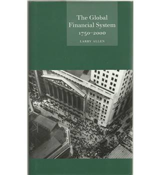 The Global Financial System 1750-2000 (Globalities)