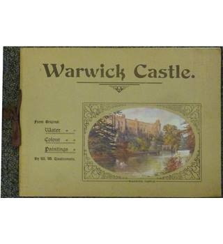 Warwick Castle from original water colour paintings by W W Quatremain