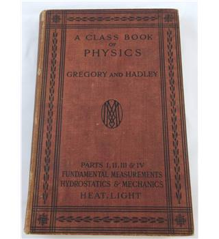 A Class Book of Physics, Parts 1-5, 1927