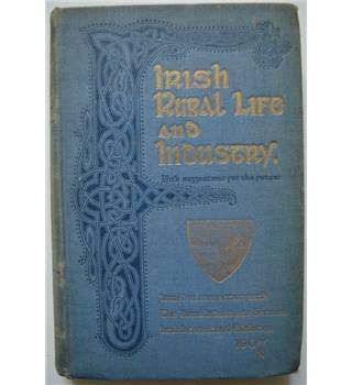 Irish Rural Life and Industry - 1907