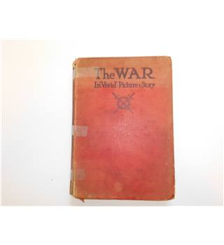 The War- In Vivid Picture and Story-Vol. 1 nos 1-22. Original bound magazines fron the Great War.