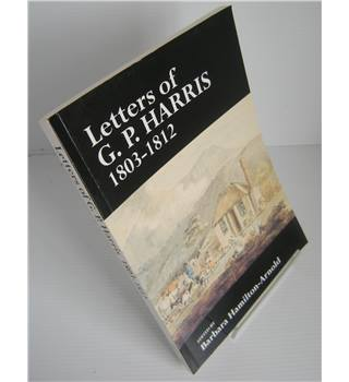 Letters of G.P. Harris 1803-1812