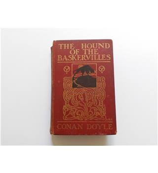 The Hound of the Baskervilles by A.  Conan Doyle -1902 first edition