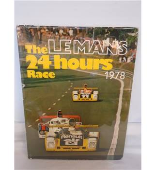 The Le Mans 24 Hours Race 1978 - Hardback Book