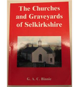 The Churches and Graveyards of Selkirkshire