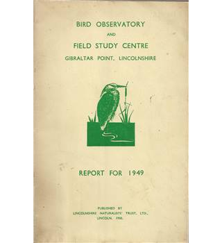 Bird Observatory and Field Study Centre Gibraltar Point, Lincolnshire. Report for 1949