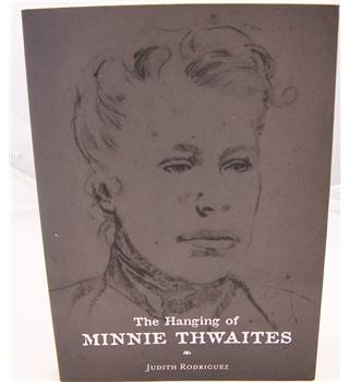 The Hanging of Minnie Thwaites