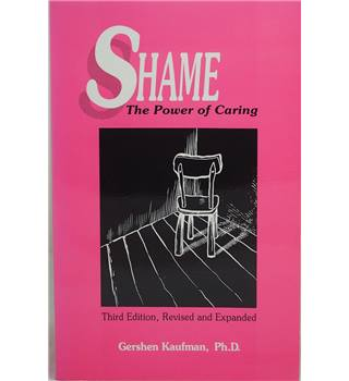 Shame: the Power of Caring (Third Edition, 1992)