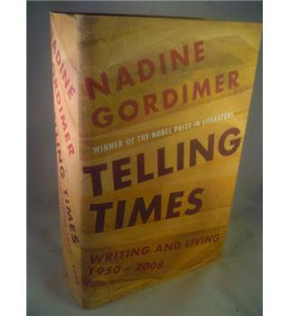 Telling Times: Writing And Living 1950-2008