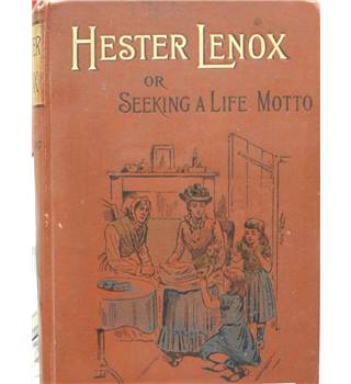 Hester Lenox; or, Seeking a life motto