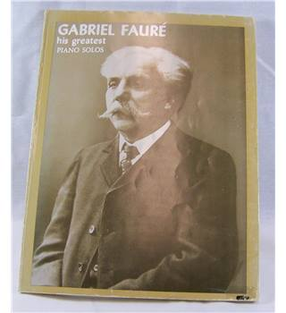 Gabriel Faure - His Greatest Piano Solos.