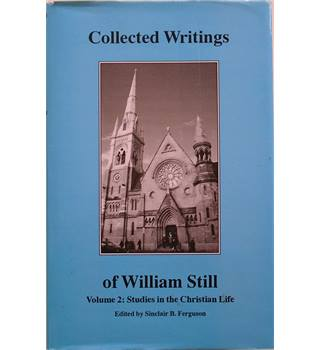 Collected writings of William Still. Vol. 2, Studies in the Christian life