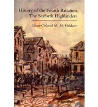 History of the Fourth Battalion the Seaforth Highlanders