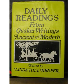 Daily Readings from Quaker Writings Ancient and Modern- Linda H Renfer