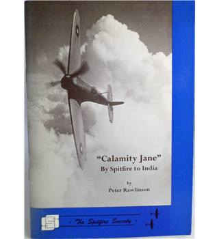 """Calamity Jane"" By Spitfire to India"