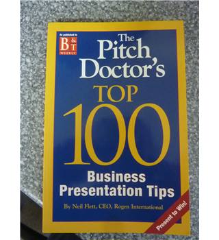 The Pitch Doctor's Top 100 Business Presentation Tips