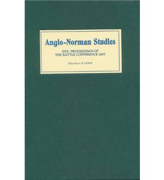 Anglo-Norman studies XXX Edited by C. P. Lewis