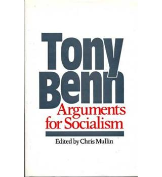 Arguments for socialism by Tony Benn Inscribed