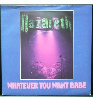 Whatever You Want Babe - Nazareth - NAZ 004