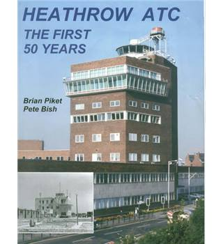 50% OFF SALE Heathrow ATC - The First 50 Years Brian Piket Pete Bish