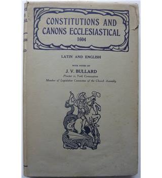 Constitutions and canons ecclesiastical 1604