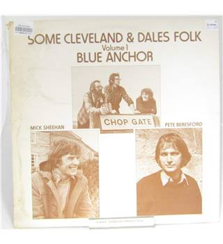 SOME CLEVELAND & DALES FOLK VOLUME 1 - BLUE ANCHOR - STEREO MIK 1001
