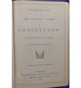 The Poetical Works of Longfellow: Including Recent Poems, With Explanatory Notes