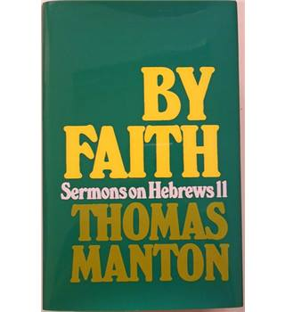 Thomas Manton: By Faith