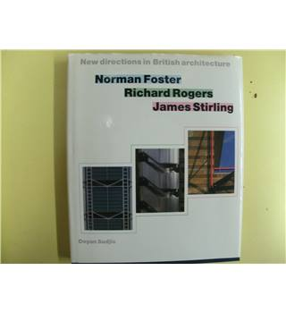 Norman Foster, Richard Rogers, James Stirling
