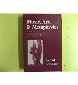 Music, Art and Metaphysics