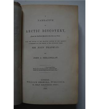 A Narrative of Arctic Discovery...under Sir John Franklin - John J. Shillinglaw (1850)