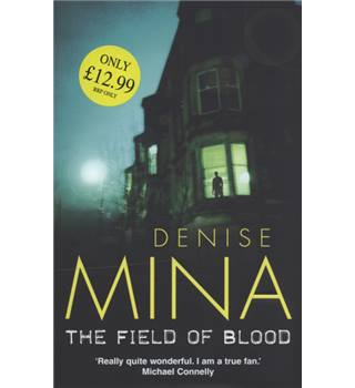 50% OFF SALE The Field of Blood - Denise Mina Signed Copy
