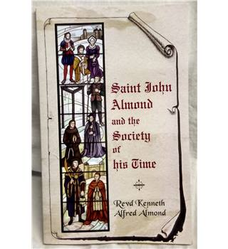 Saint John Almond And The Society Of His Time