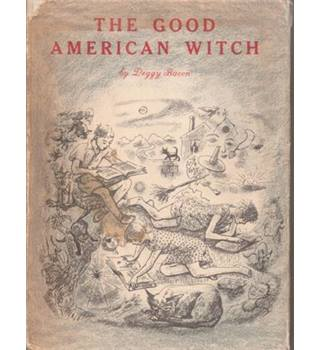 The Good American Witch. A tale for children. Illustrated by the author Unknown Binding – Illustrated, 1957